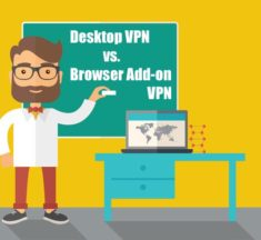 Desktop VPN vs. Browser Add-on (Extension) VPN – 7 Key Differences & Comparison for Beginners