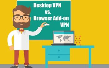 Desktop VPN vs. Browser Add-on (Extension) VPN